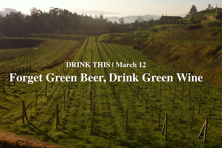 Forget Green Beer, Drink Green Wine